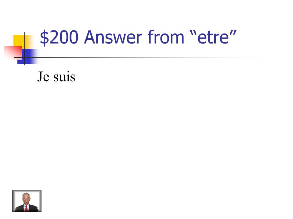 $200 Question from etre How do you say, I am