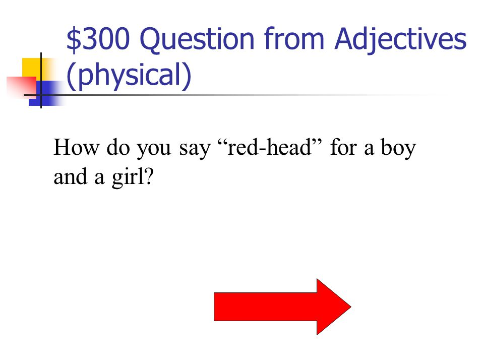$200 Answer from Adjectives (physical) Petit(e) et timide