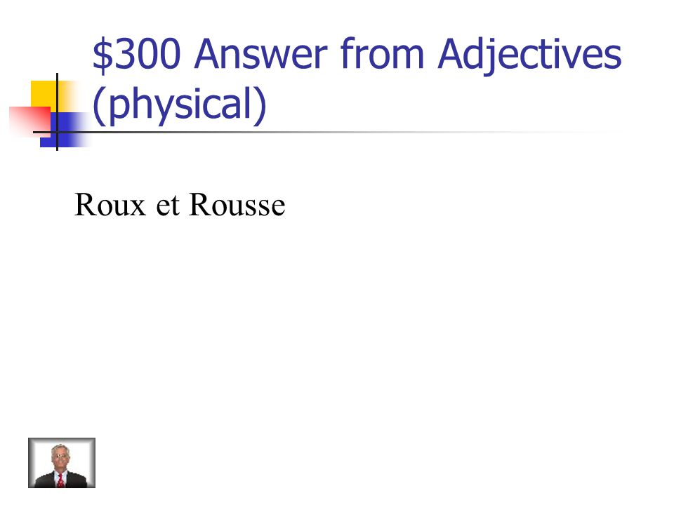 $300 Question from Adjectives (physical) How do you say red-head for a boy and a girl