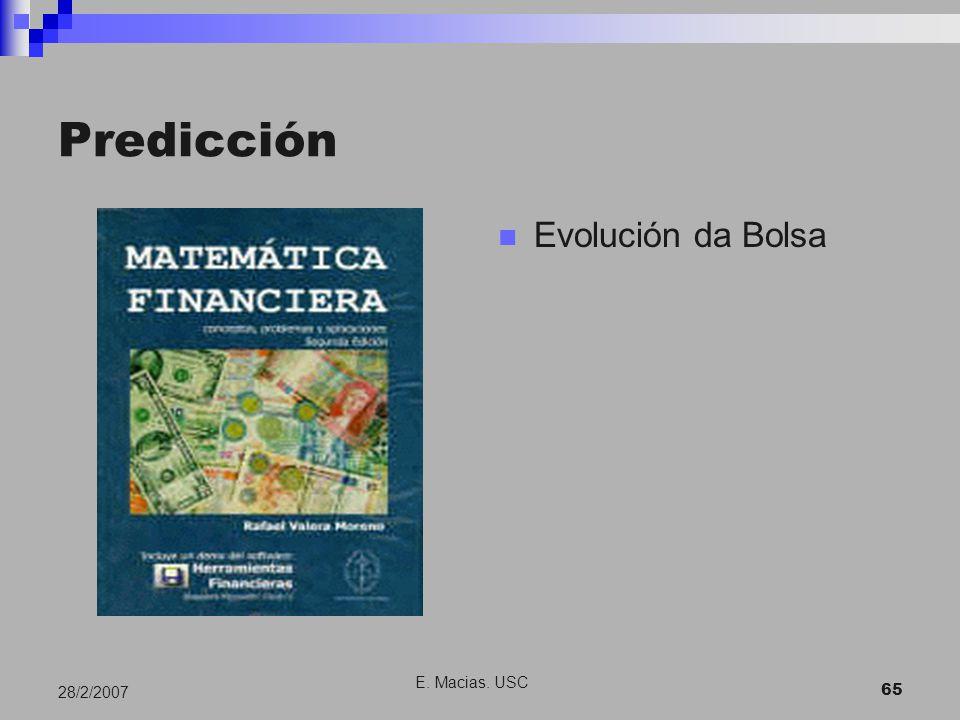 E. Macias. USC 65 28/2/2007 Predicción Evolución da Bolsa