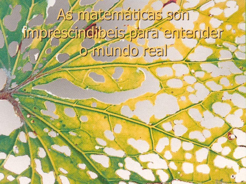 28/2/2007E. Macias. USC68 As matemáticas son imprescindibeis para entender o mundo real