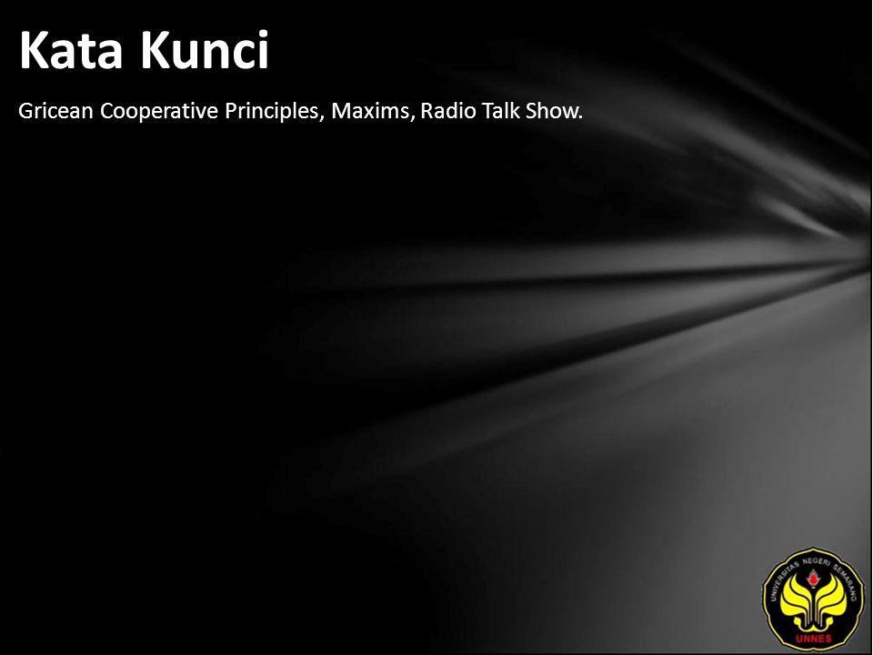 Kata Kunci Gricean Cooperative Principles, Maxims, Radio Talk Show.