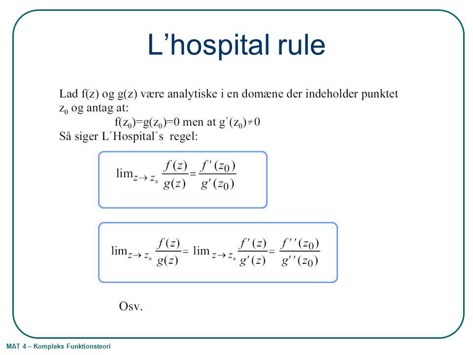 MAT 4 – Kompleks Funktionsteori L'hospital rule