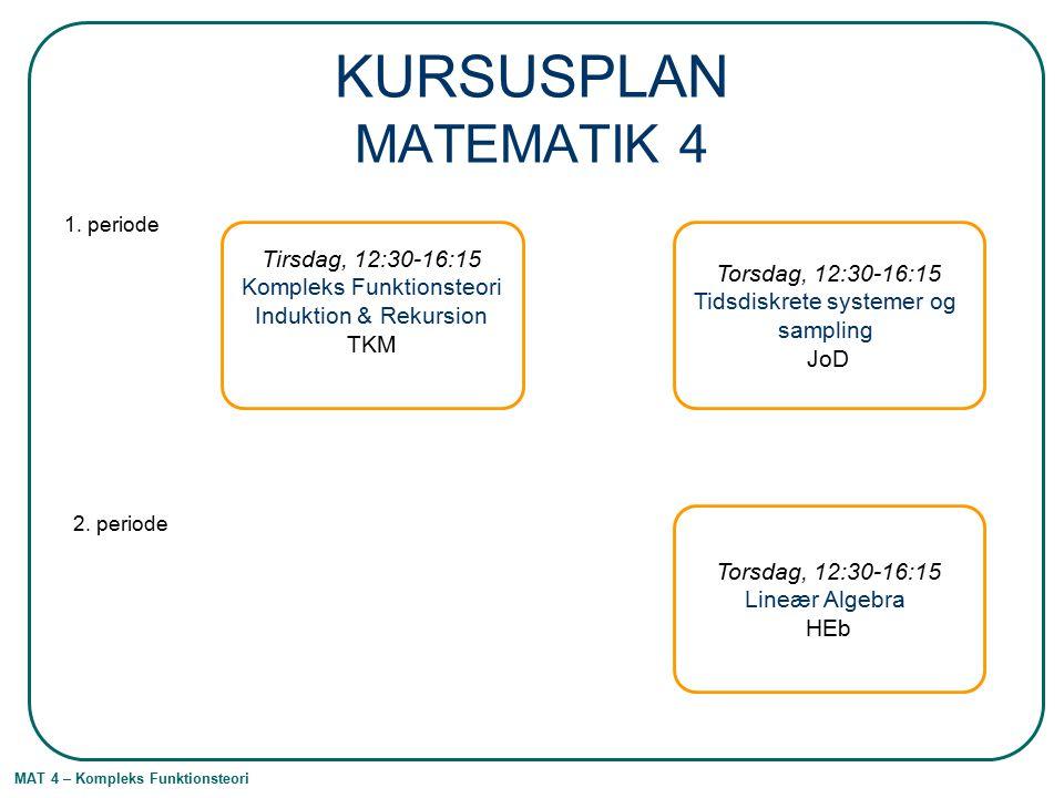 MAT 4 – Kompleks Funktionsteori KURSUSPLAN MATEMATIK 4 1.