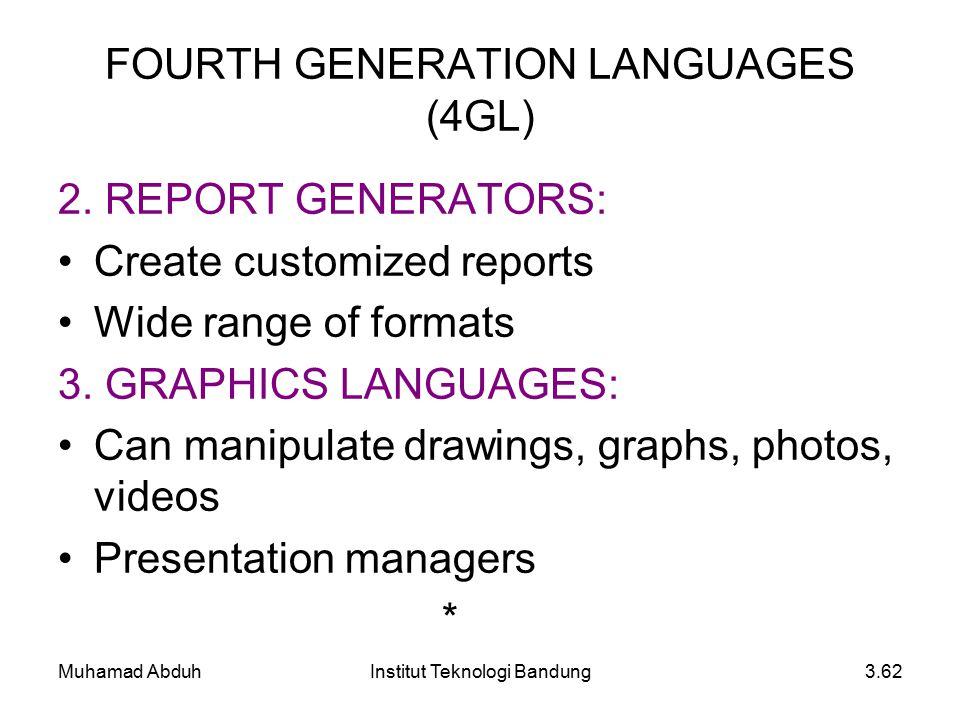 Muhamad AbduhInstitut Teknologi Bandung3.62 FOURTH GENERATION LANGUAGES (4GL) 2.
