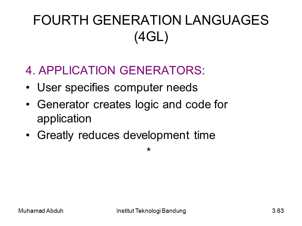 Muhamad AbduhInstitut Teknologi Bandung3.63 FOURTH GENERATION LANGUAGES (4GL) 4.