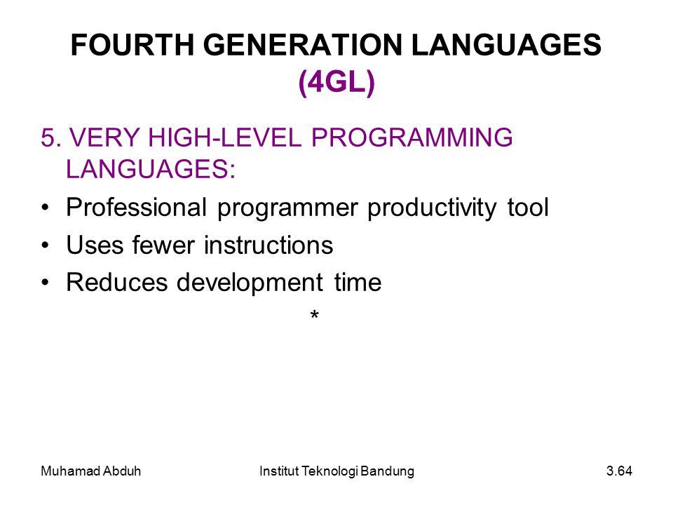 Muhamad AbduhInstitut Teknologi Bandung3.64 FOURTH GENERATION LANGUAGES (4GL) 5.