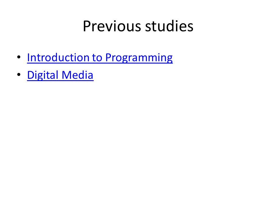 Previous studies Introduction to Programming Digital Media
