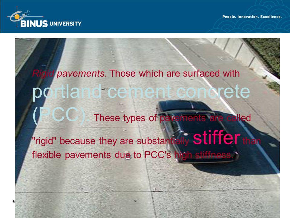 Bina Nusantara University 8 Rigid Pavement Rigid pavements.
