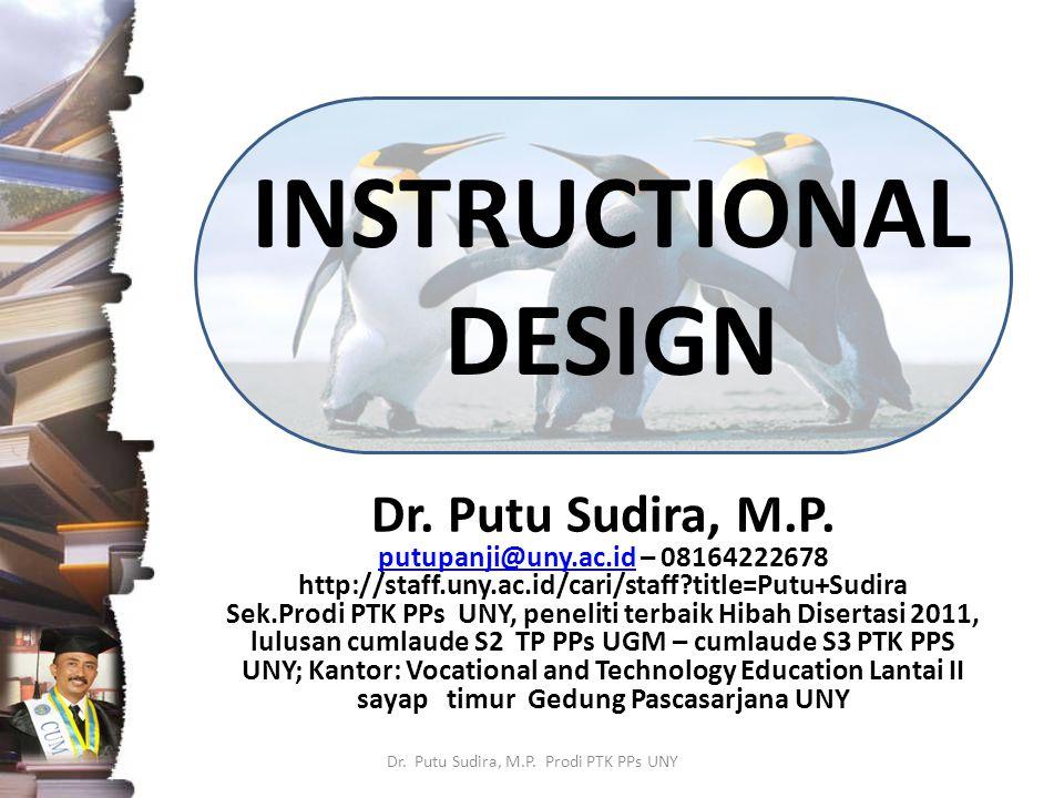 Effective instructional design focuses Dr.Putu Sudira, M.P.