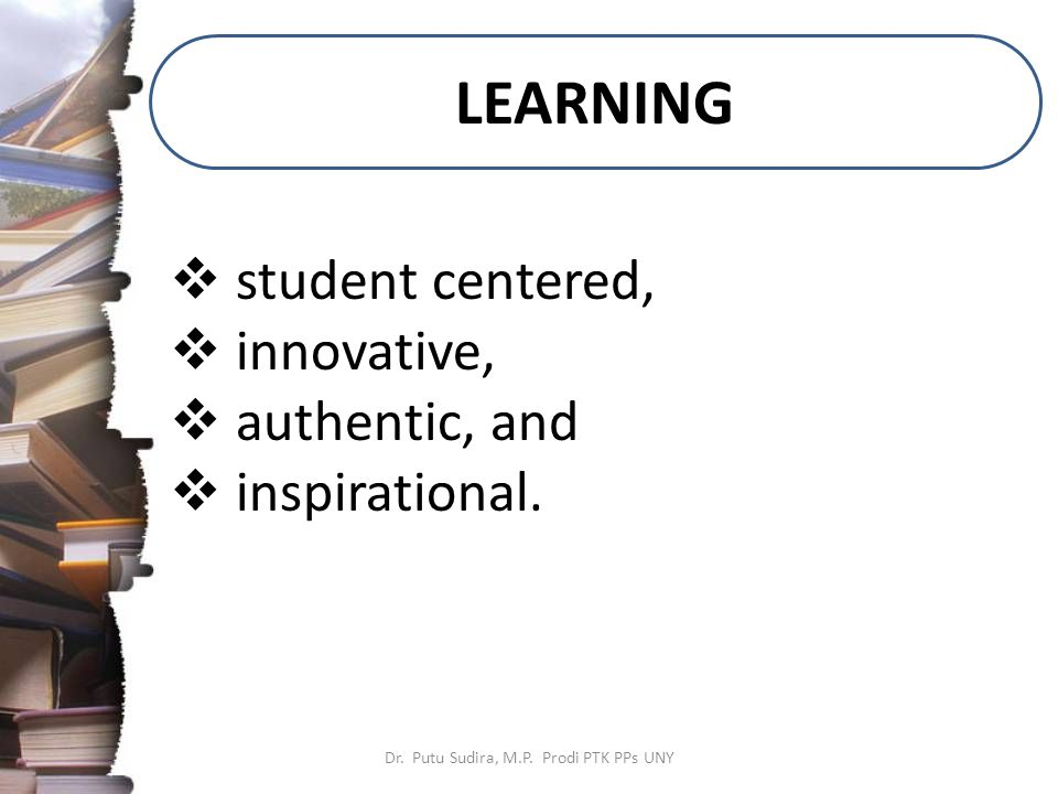 Principles of Instructional Design Dr.Putu Sudira, M.P.