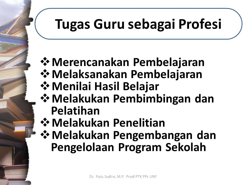 Tugas Guru sebagai Profesi Dr. Putu Sudira, M.P.