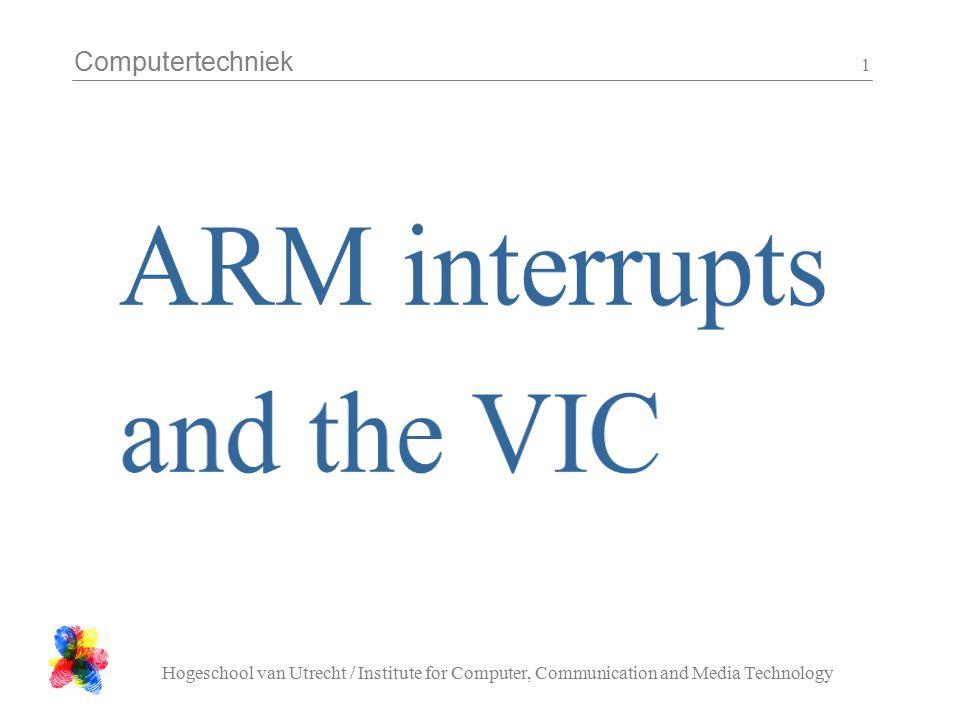 Computertechniek Hogeschool van Utrecht / Institute for Computer, Communication and Media Technology 32 __disable_interrupts: mrsr0, CPSR orrr0, r0, #0x80@ disable IRQ interrupts msrCPSR_fsxc, r0 movpc, lr __enable_interrupts: mrsr0, CPSR bicr0, r0, #0x80@ enable IRQ interrupts msrCPSR_fsxc, r0 movpc, lr