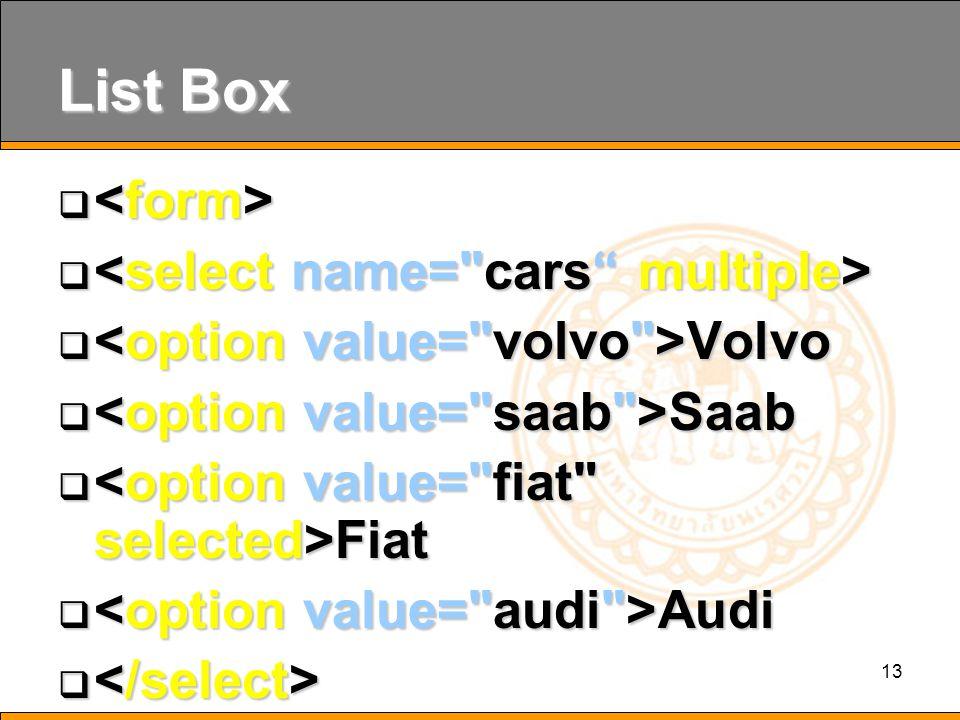 13 List Box    Volvo  Saab  Fiat  Audi  