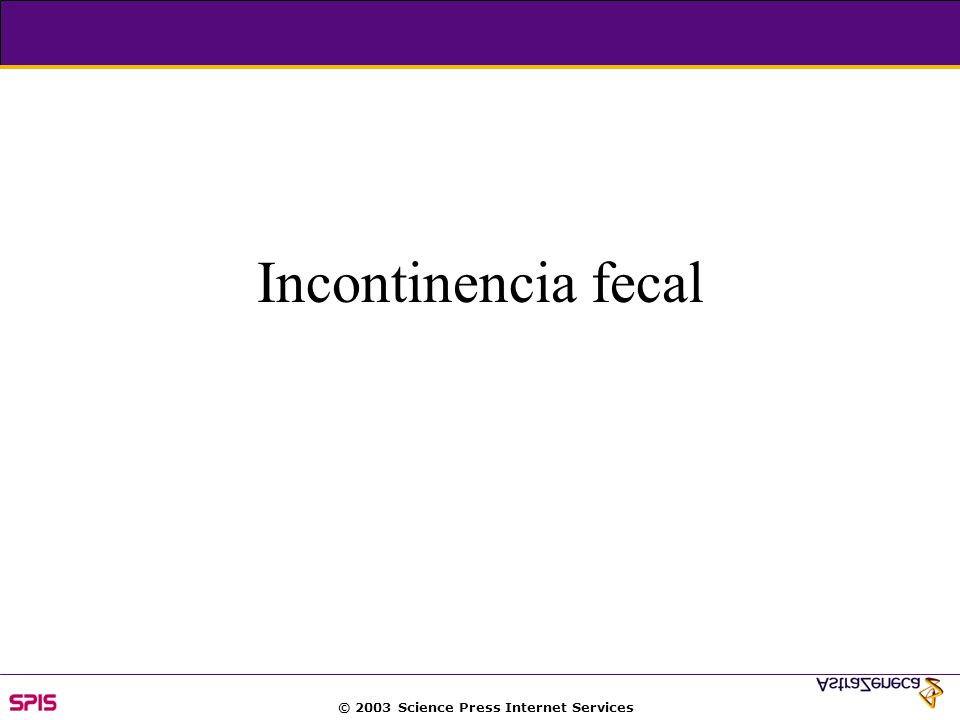 © 2003 Science Press Internet Services Incontinencia fecal