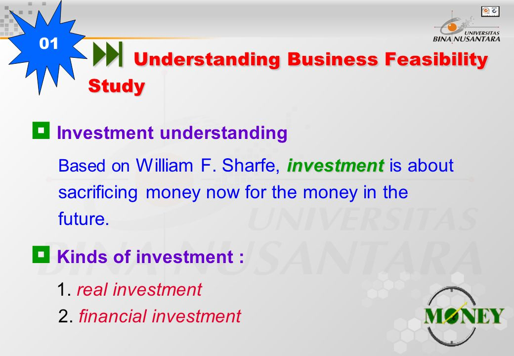  Understanding Business Feasibility Study  Investment understanding investment Based on William F.