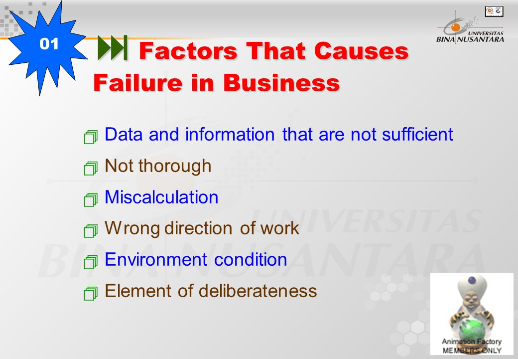  Preventing Business Failure  Fulfilling and also the accuracy of data and information taken  Specialist workers that are used are reliable and good  Selecting the right methods and measuring tool.