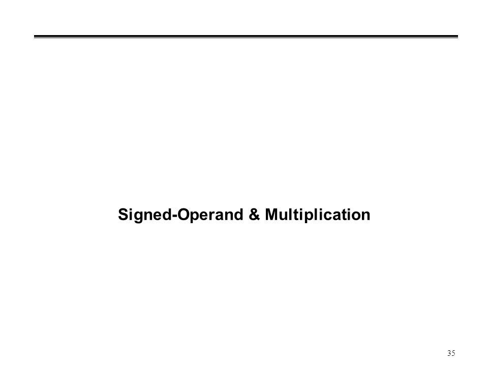 35 Signed-Operand & Multiplication