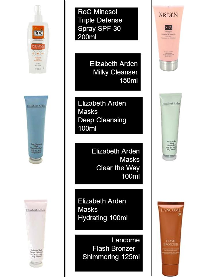 RoC Minesol Triple Defense Spray SPF 30 200ml Elizabeth Arden Milky Cleanser 150ml Elizabeth Arden Masks Deep Cleansing 100ml Elizabeth Arden Masks Clear the Way 100ml Elizabeth Arden Masks Hydrating 100ml Lancome Flash Bronzer - Shimmering 125ml