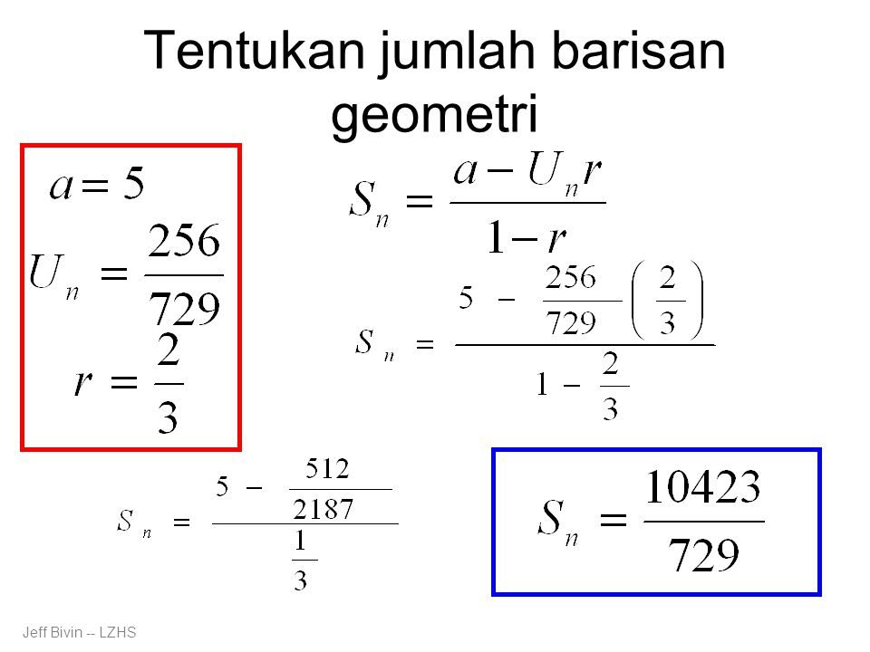 Tentukan jumlah barisan geometri Jeff Bivin -- LZHS
