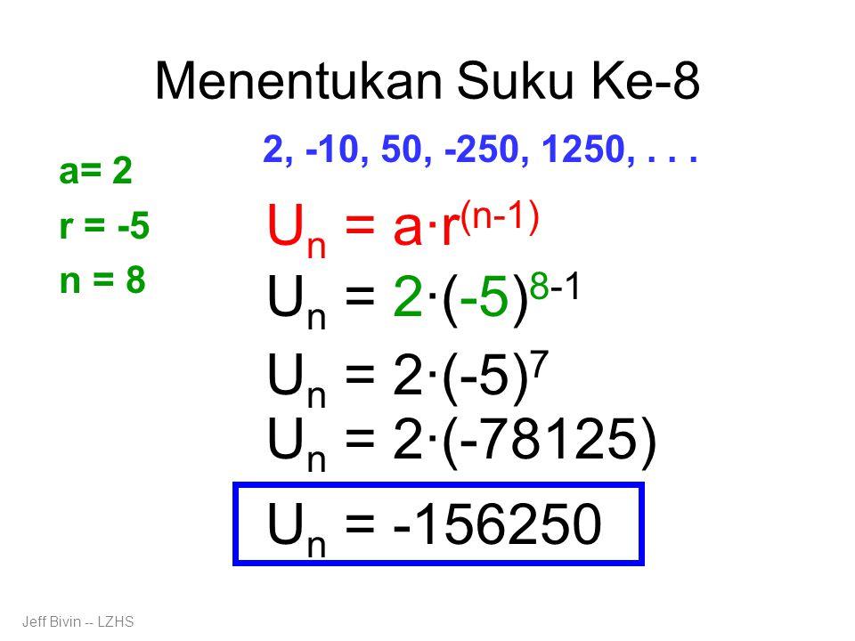 Menentukan Suku Ke-8 2, -10, 50, -250, 1250,...