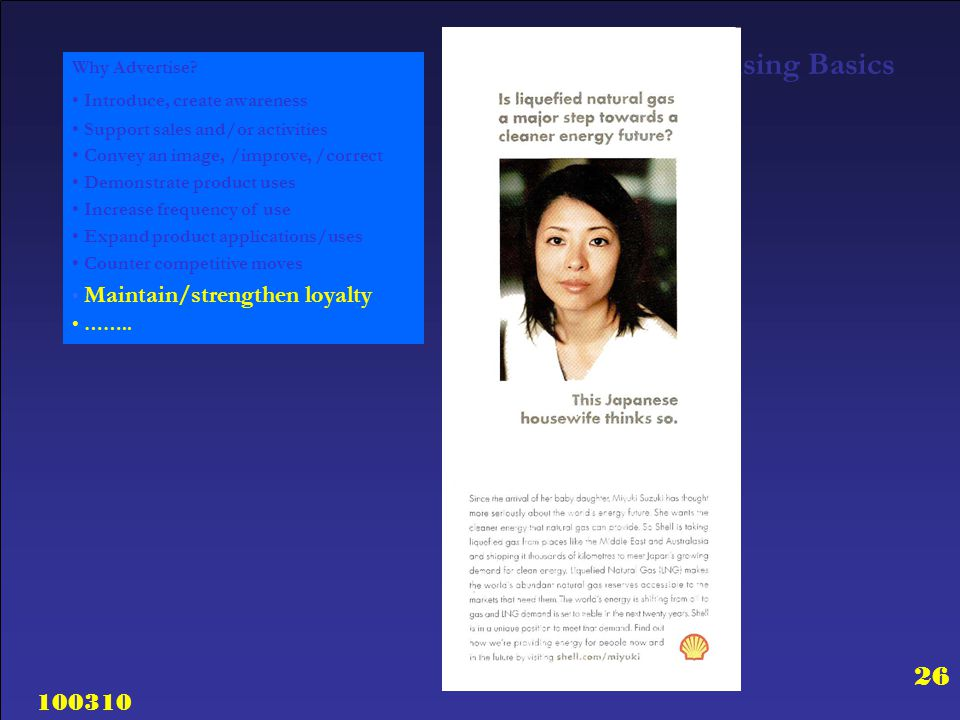 100310 26 Advertising Basics Why Advertise? Introduce, create awareness Support sales and/or activities Convey an image, /improve, /correct Demonstrat