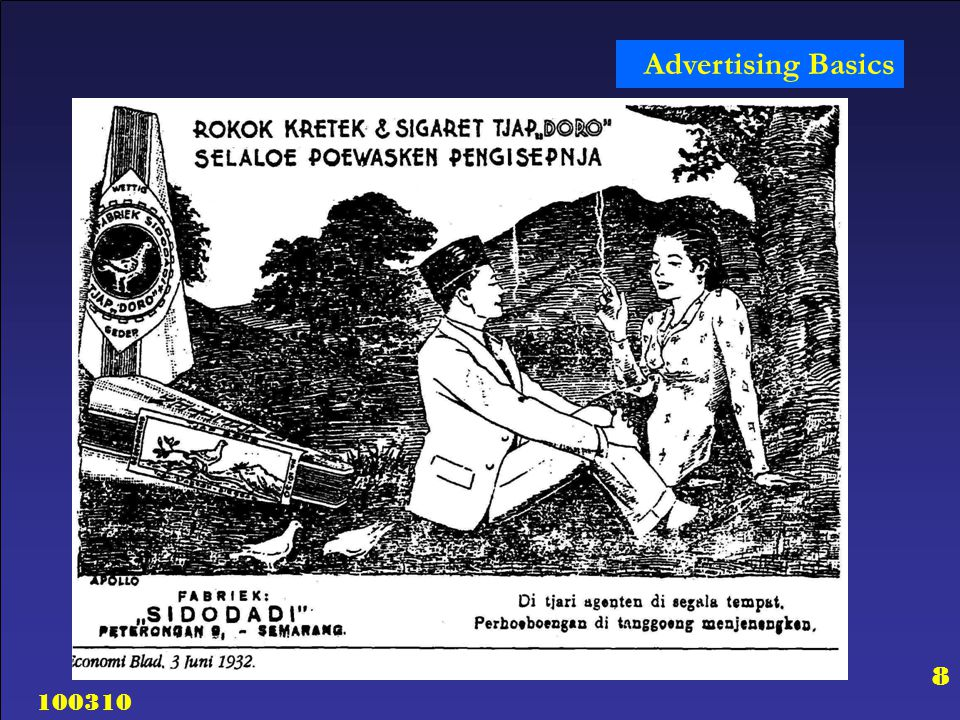 100310 9 Advertising Basics One of the pioneers of modern advertising in Indonesia was Muhammad Napis, who, at the age of 27, founded CV Bhinneka Advertising Services in 1952.