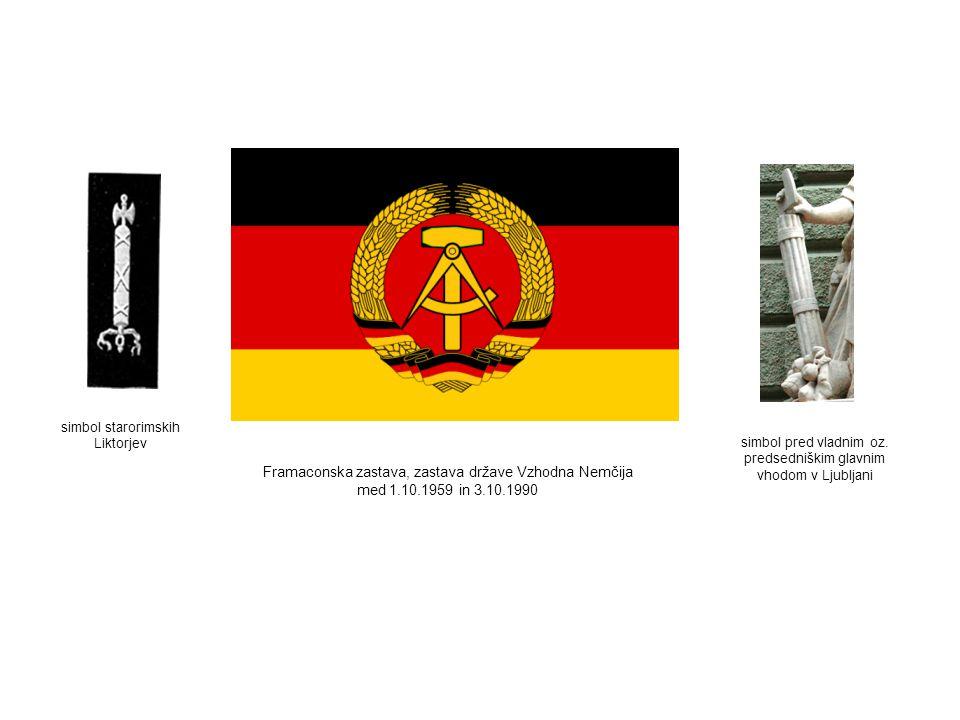 Framaconska zastava, zastava države Vzhodna Nemčija med 1.10.1959 in 3.10.1990 simbol pred vladnim oz. predsedniškim glavnim vhodom v Ljubljani simbol