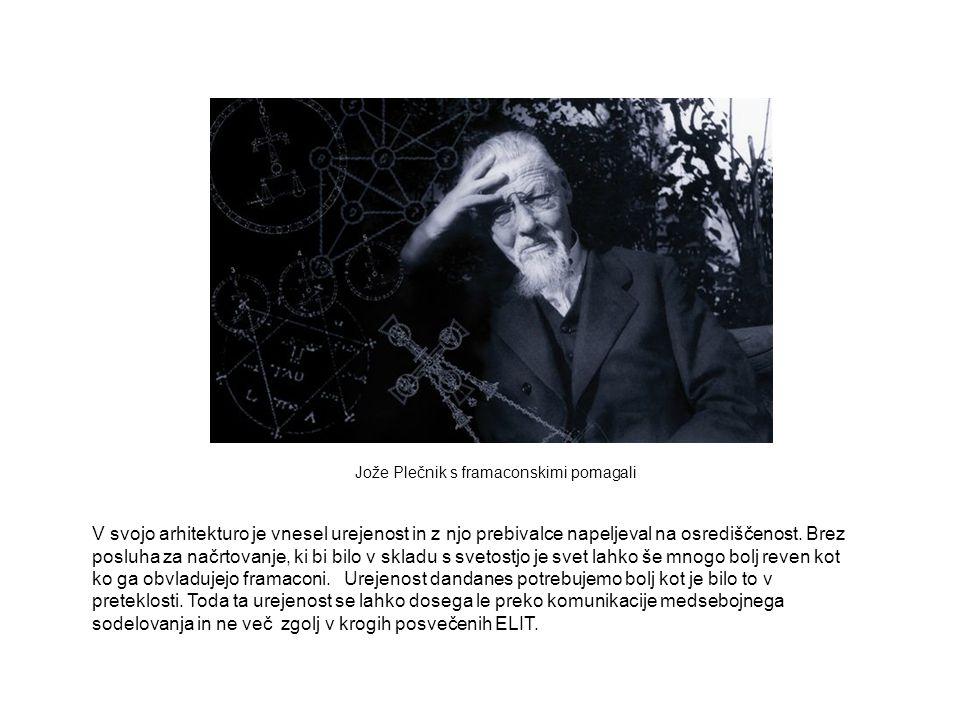 Jože Plečnik s framaconskimi pomagali V svojo arhitekturo je vnesel urejenost in z njo prebivalce napeljeval na osrediščenost. Brez posluha za načrtov