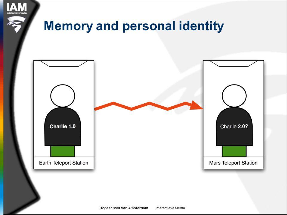 Hogeschool van Amsterdam Interactieve Media Memory and personal identity