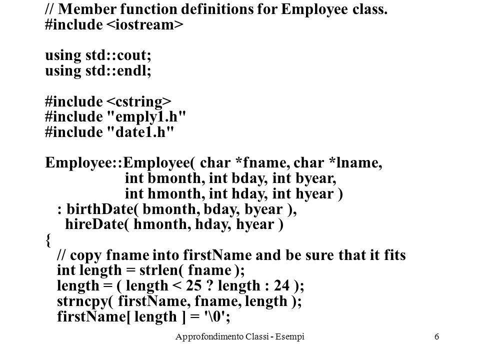 Approfondimento Classi - Esempi7 // copy lname into lastName and be sure that it fits length = strlen( lname ); length = ( length < 25 .