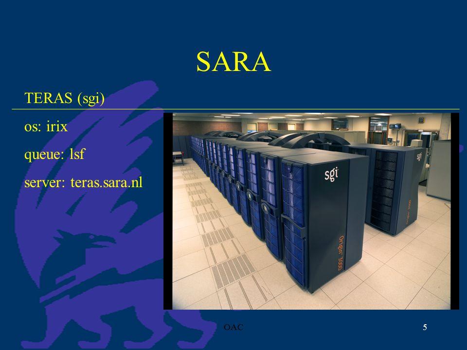 OAC5 SARA TERAS (sgi) os: irix queue: lsf server: teras.sara.nl