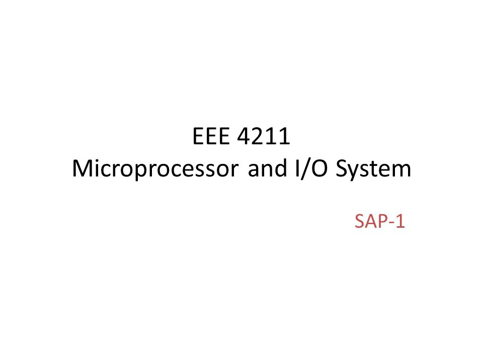 EEE 4211 Microprocessor and I/O System SAP-1