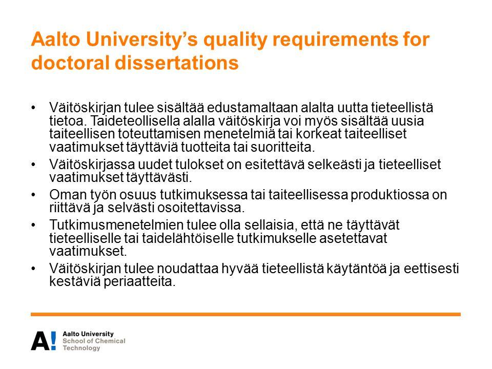 Aalto University's quality requirements for doctoral dissertations Väitöskirjan tulee sisältää edustamaltaan alalta uutta tieteellistä tietoa.