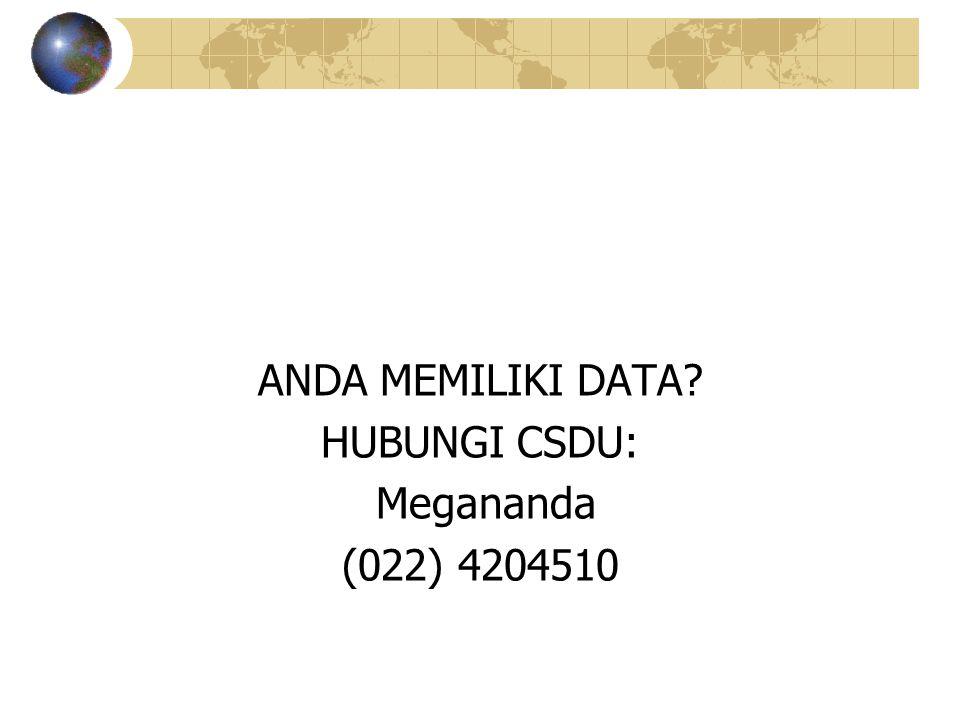 ANDA MEMILIKI DATA HUBUNGI CSDU: Megananda (022) 4204510