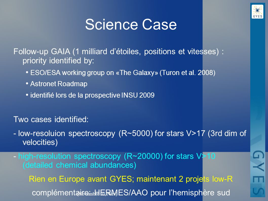 Science Case Follow-up GAIA (1 milliard d'étoiles, positions et vitesses) : priority identified by: ESO/ESA working group on «The Galaxy» (Turon et al.