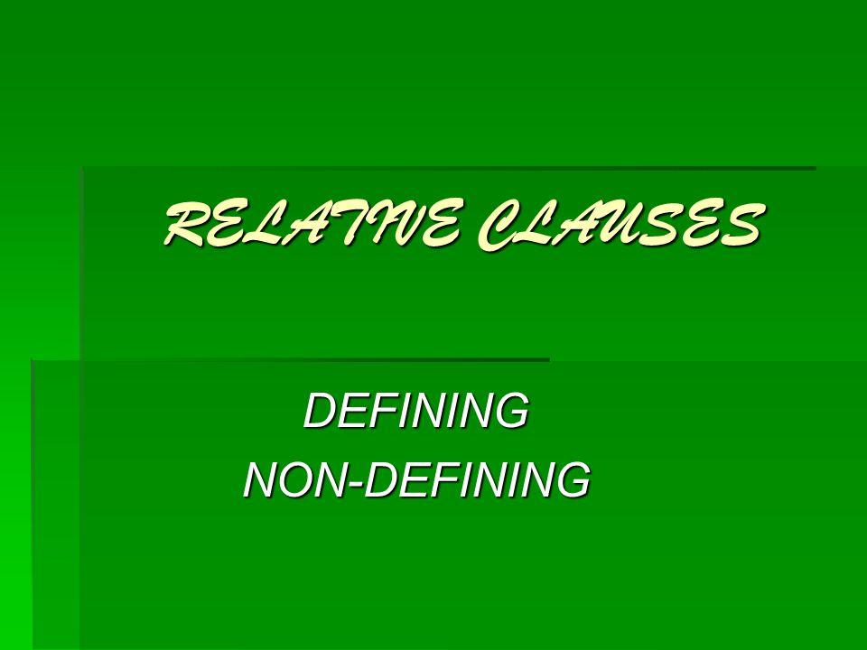 RELATIVE CLAUSES DEFININGNON-DEFINING