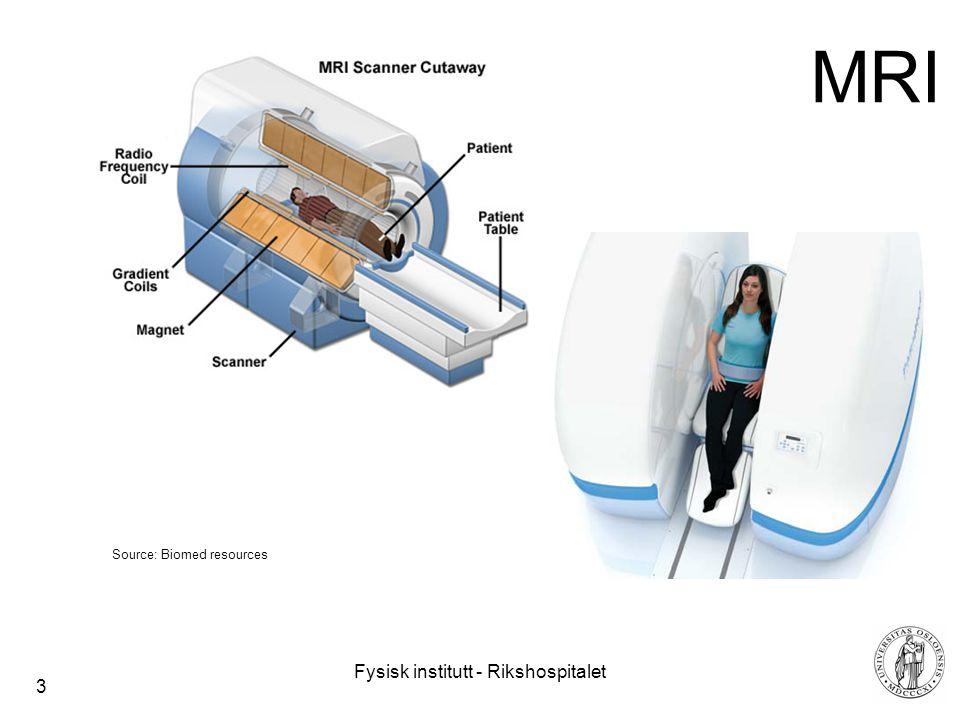 Fysisk institutt - Rikshospitalet 3 MRI Source: Biomed resources
