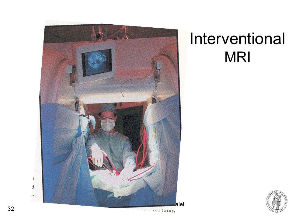 Fysisk institutt - Rikshospitalet 32 Interventional MRI