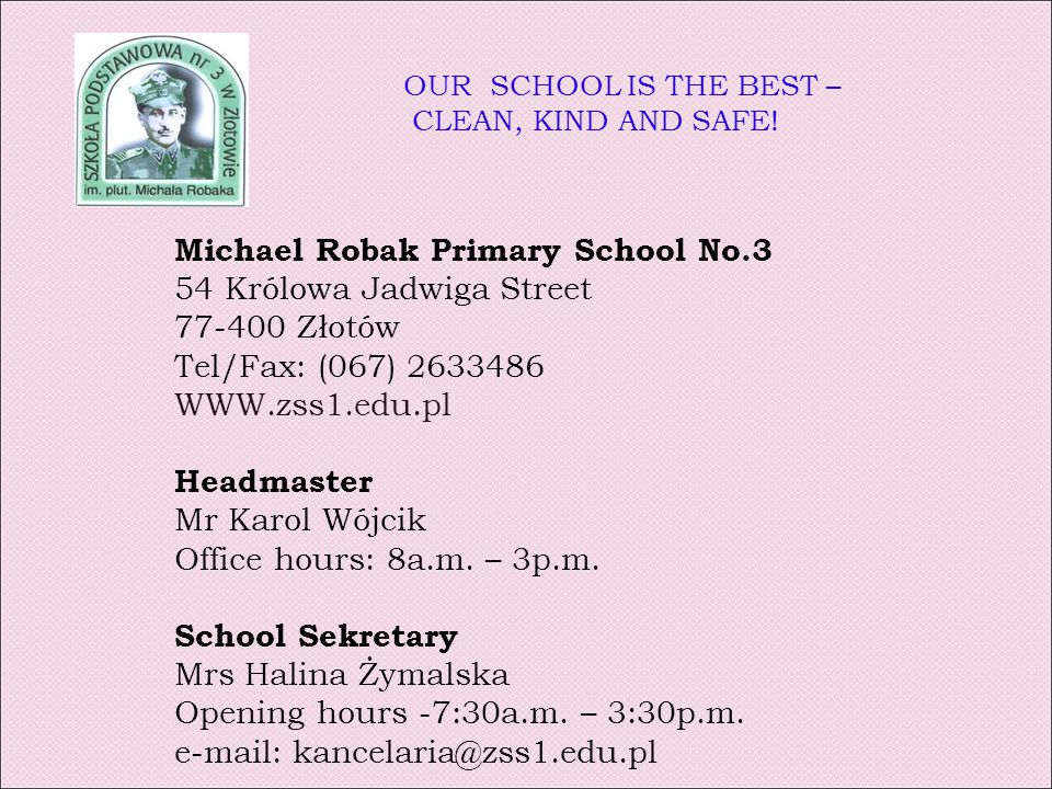 OUR SCHOOL IS THE BEST – CLEAN, KIND AND SAFE.