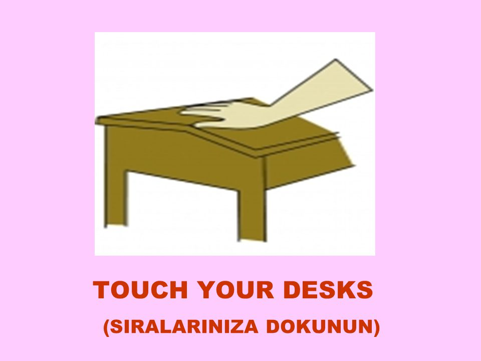 TOUCH YOUR DESKS (SIRALARINIZA DOKUNUN) ‏