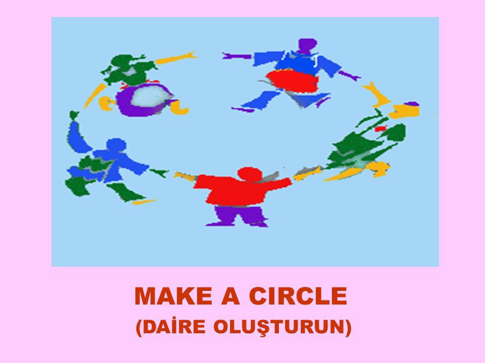 MAKE A CIRCLE (DAİRE OLUŞTURUN) 