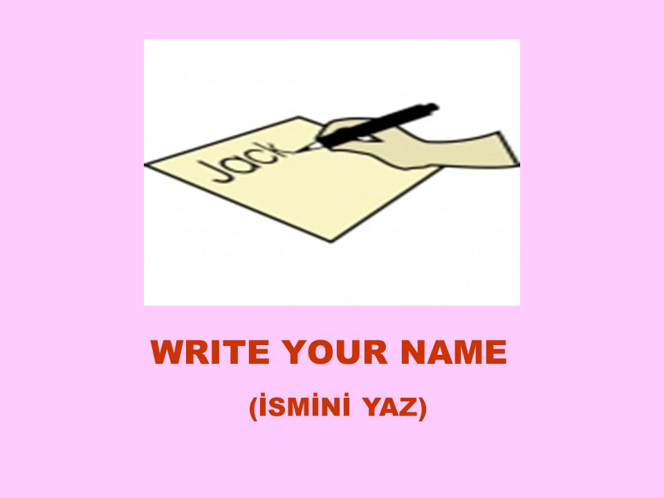 WRITE YOUR NAME (İSMİNİ YAZ) ‏