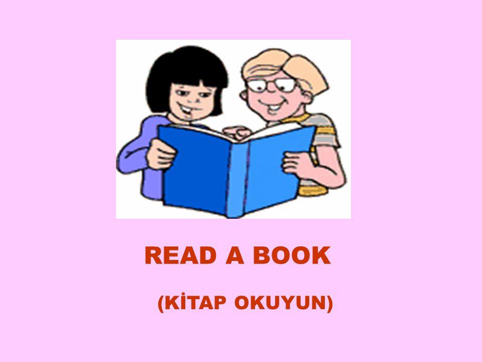READ A BOOK (KİTAP OKUYUN) 