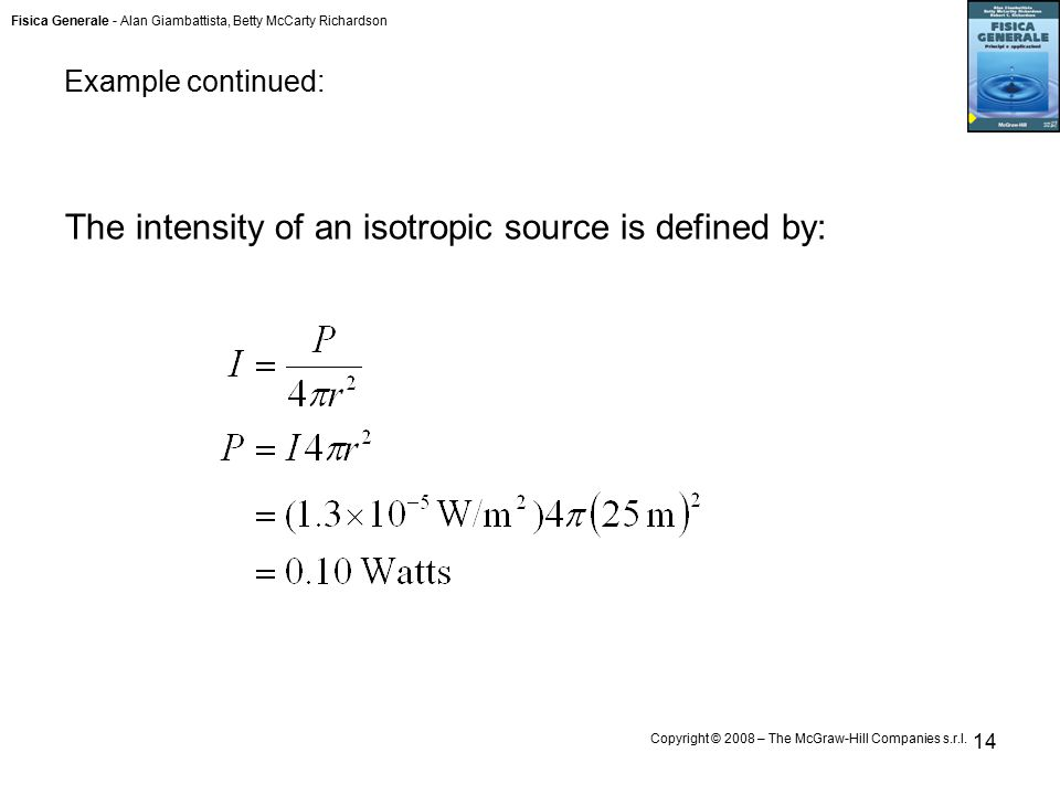 Fisica Generale - Alan Giambattista, Betty McCarty Richardson Copyright © 2008 – The McGraw-Hill Companies s.r.l. 14 The intensity of an isotropic sou