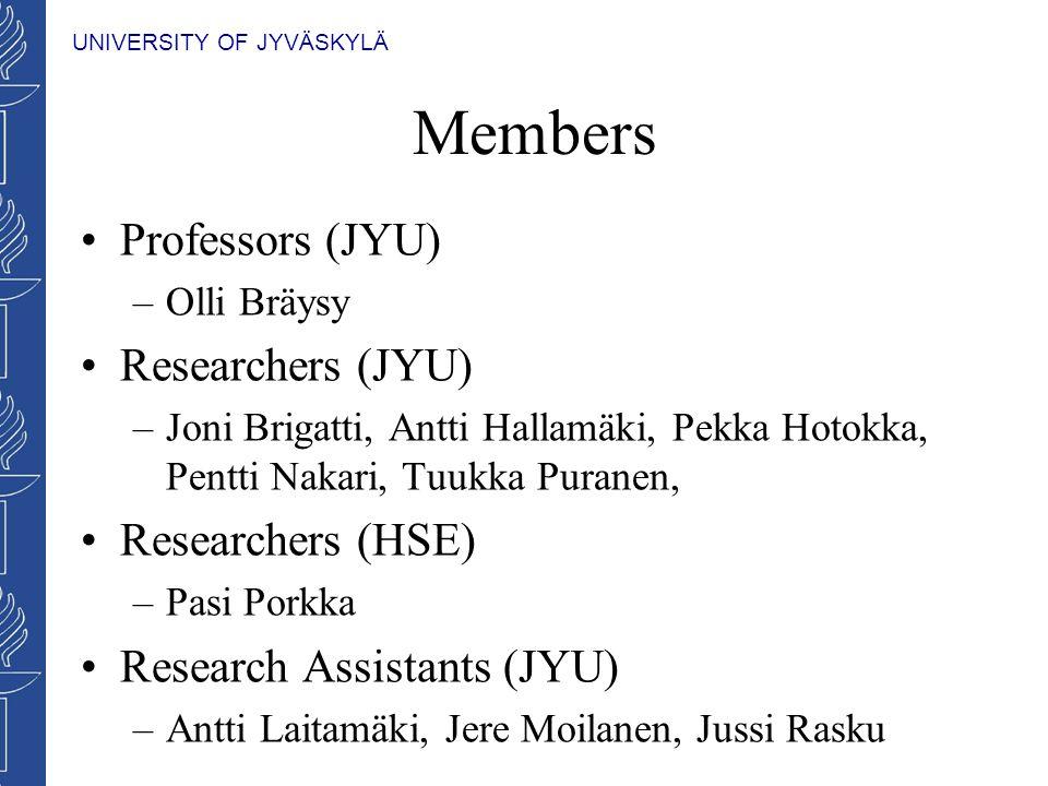 UNIVERSITY OF JYVÄSKYLÄ Members Professors (JYU) –Olli Bräysy Researchers (JYU) –Joni Brigatti, Antti Hallamäki, Pekka Hotokka, Pentti Nakari, Tuukka Puranen, Researchers (HSE) –Pasi Porkka Research Assistants (JYU) –Antti Laitamäki, Jere Moilanen, Jussi Rasku