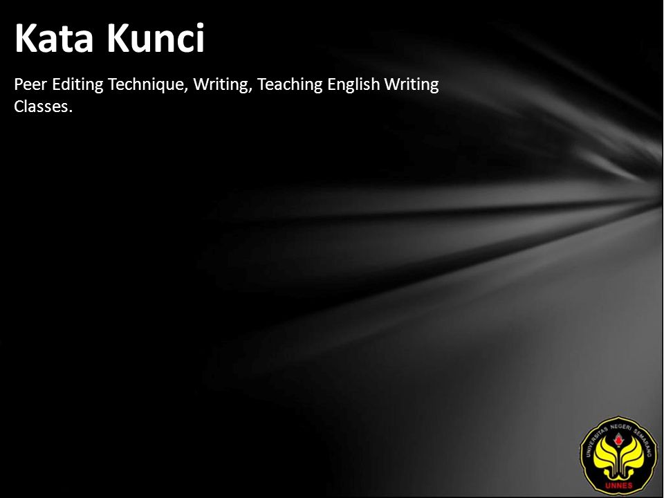 Kata Kunci Peer Editing Technique, Writing, Teaching English Writing Classes.