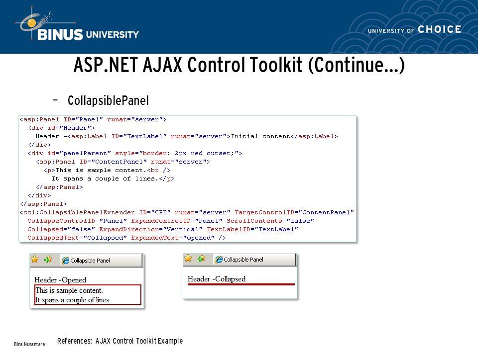 ASP.NET AJAX Control Toolkit (Continue…) – CollapsiblePanel Bina Nusantara References: AJAX Control Toolkit Example
