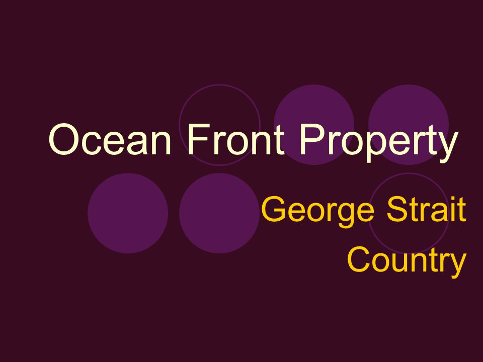 Ocean Front Property George Strait Country