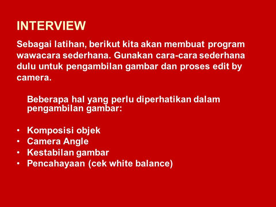 INTERVIEW Sebagai latihan, berikut kita akan membuat program wawacara sederhana.